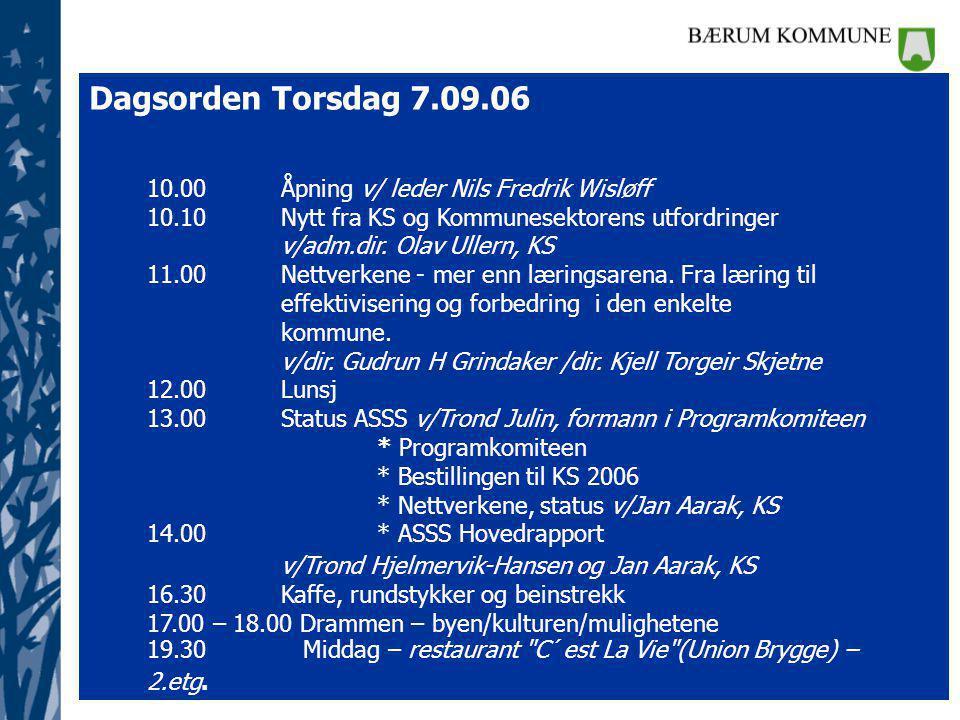 Dagsorden Torsdag 7.09.06 10.00Åpning v/ leder Nils Fredrik Wisløff 10.10Nytt fra KS og Kommunesektorens utfordringer v/adm.dir.