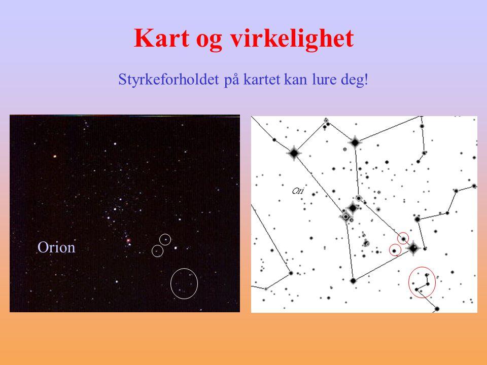 Orion Kart og virkelighet Styrkeforholdet på kartet kan lure deg!