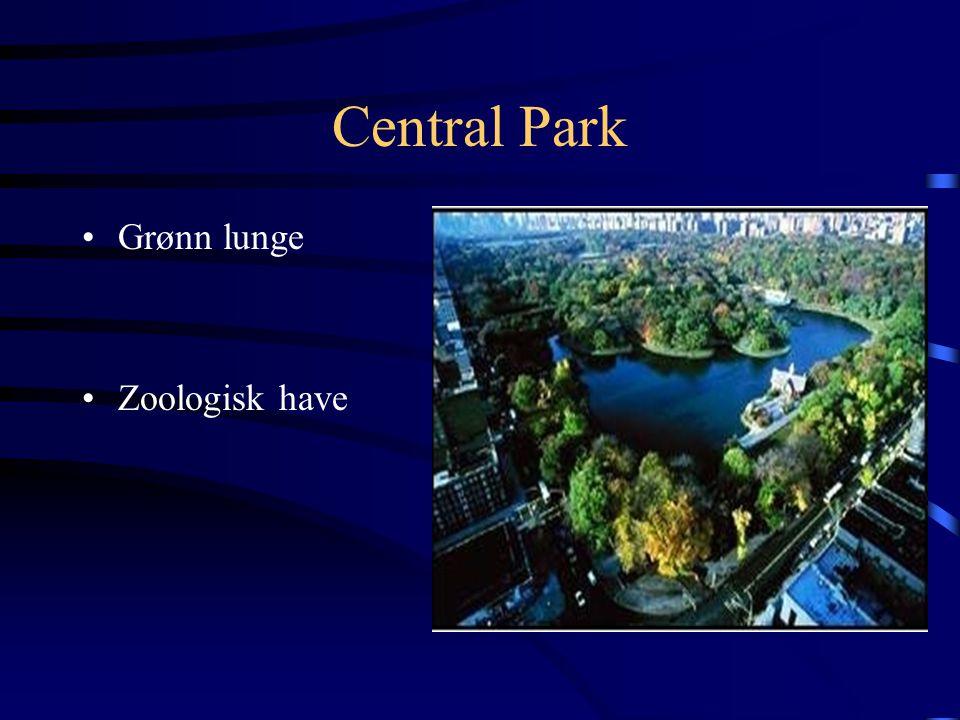Central Park •Grønn lunge •Zoologisk have