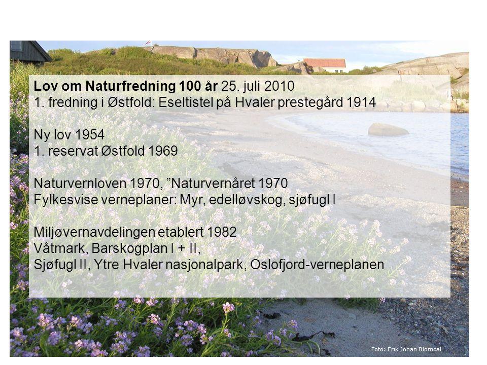 Foto: Erik Johan Blomdal Lov om Naturfredning 100 år 25. juli 2010 1. fredning i Østfold: Eseltistel på Hvaler prestegård 1914 Ny lov 1954 1. reservat