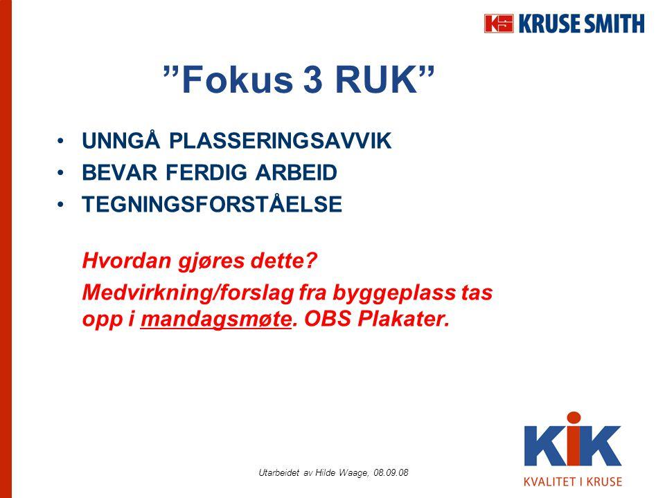 """""""Fokus 3 RUK"""" •UNNGÅ PLASSERINGSAVVIK •BEVAR FERDIG ARBEID •TEGNINGSFORSTÅELSE Hvordan gjøres dette? Medvirkning/forslag fra byggeplass tas opp i mand"""