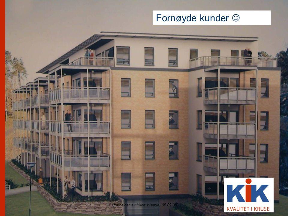 Utarbeidet av Hilde Waage, 08.09.08 Fornøyde kunder 