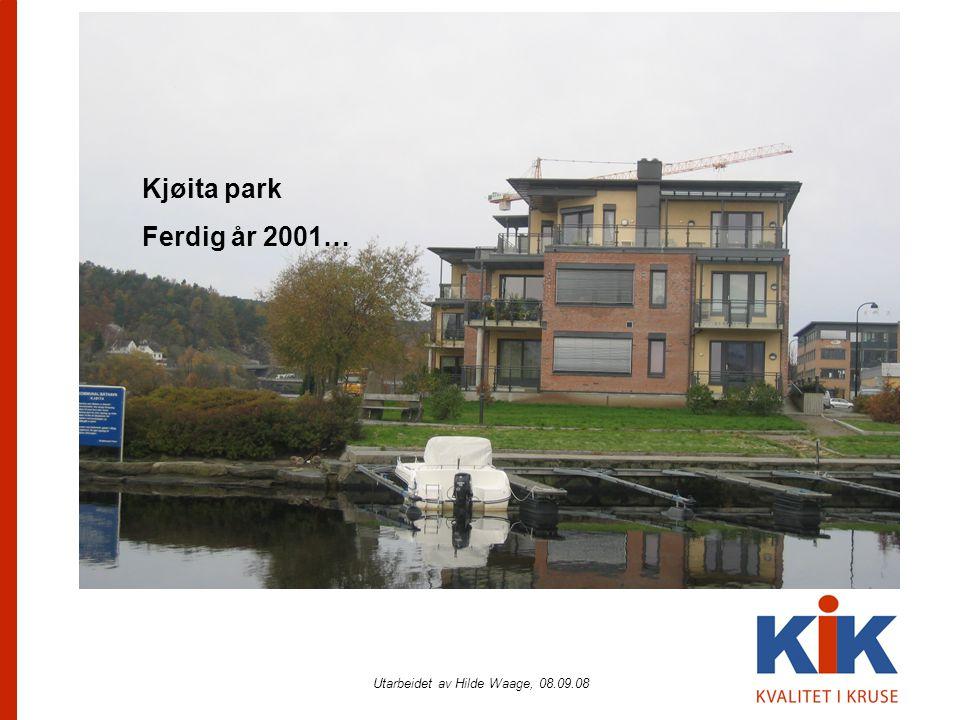 Utarbeidet av Hilde Waage, 08.09.08 Kjøita park Ferdig år 2001…