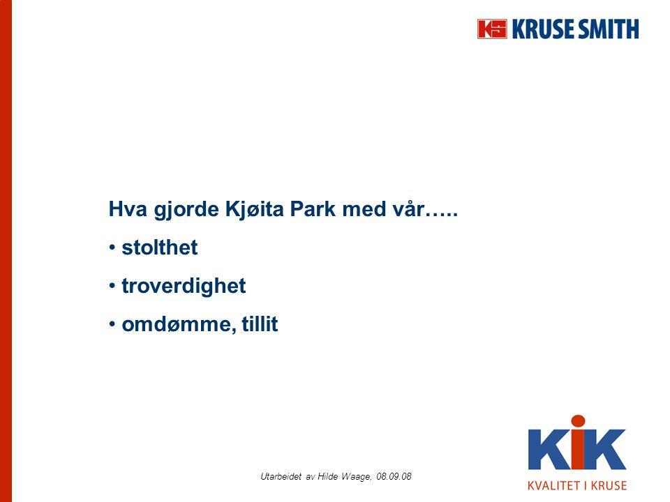 Hva gjorde Kjøita Park med vår….. • stolthet • troverdighet • omdømme, tillit
