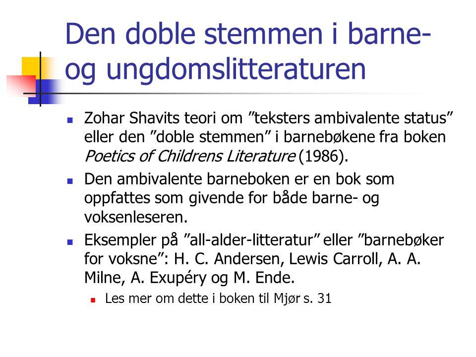 "Den doble stemmen i barne- og ungdomslitteraturen  Zohar Shavits teori om ""teksters ambivalente status"" eller den ""doble stemmen"" i barnebøkene fra b"