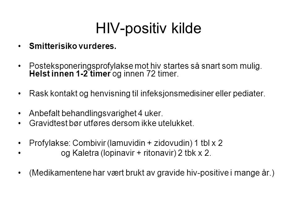 HIV-positiv kilde •Smitterisiko vurderes. •Posteksponeringsprofylakse mot hiv startes så snart som mulig. Helst innen 1-2 timer og innen 72 timer. •Ra