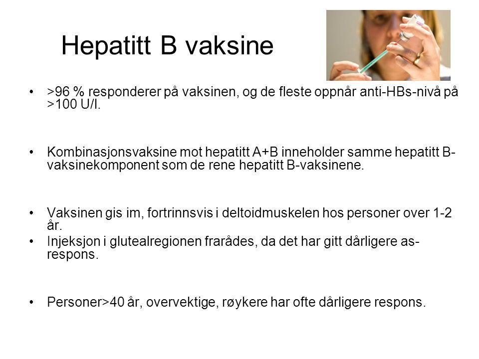 Hepatitt B vaksine •>96 % responderer på vaksinen, og de fleste oppnår anti-HBs-nivå på >100 U/l. •Kombinasjonsvaksine mot hepatitt A+B inneholder sam