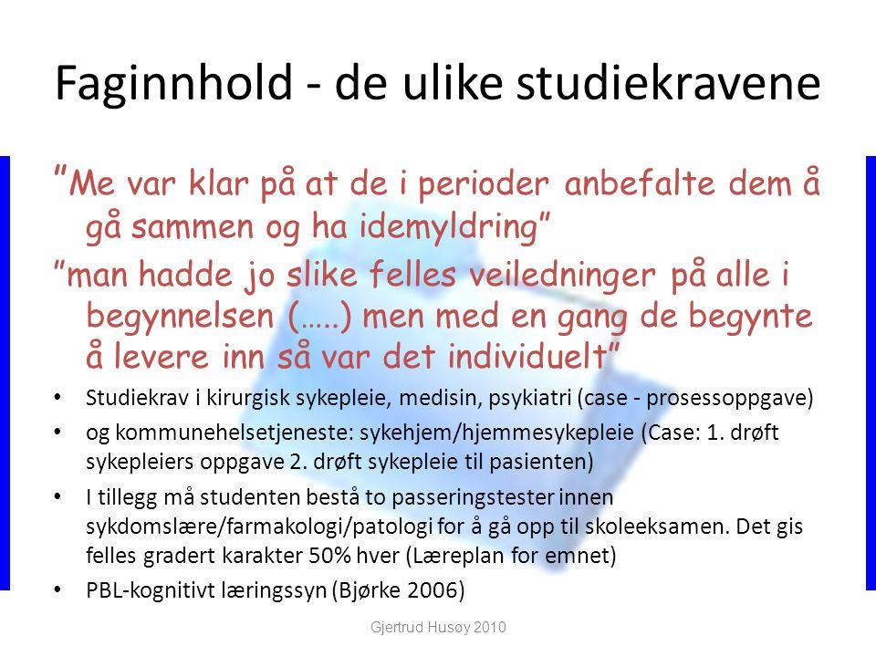 """Faginnhold - de ulike studiekravene """" Me var klar på at de i perioder anbefalte dem å gå sammen og ha idemyldring"""" """"man hadde jo slike felles veiledni"""
