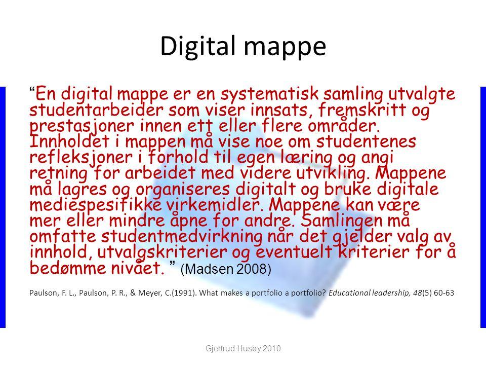 Digital mappe En digital mappe er en systematisk samling utvalgte studentarbeider som viser innsats, fremskritt og prestasjoner innen ett eller flere områder.