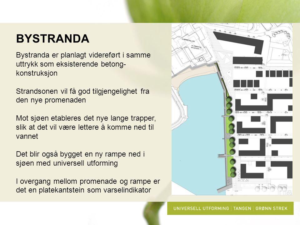 BYSTRANDA Bystranda er planlagt videreført i samme uttrykk som eksisterende betong- konstruksjon Strandsonen vil få god tilgjengelighet fra den nye pr