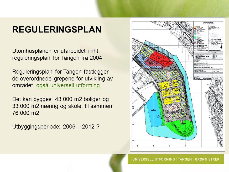 REGULERINGSPLAN Utomhusplanen er utarbeidet i hht. reguleringsplan for Tangen fra 2004 Reguleringsplan for Tangen fastlegger de overordnede grepene fo