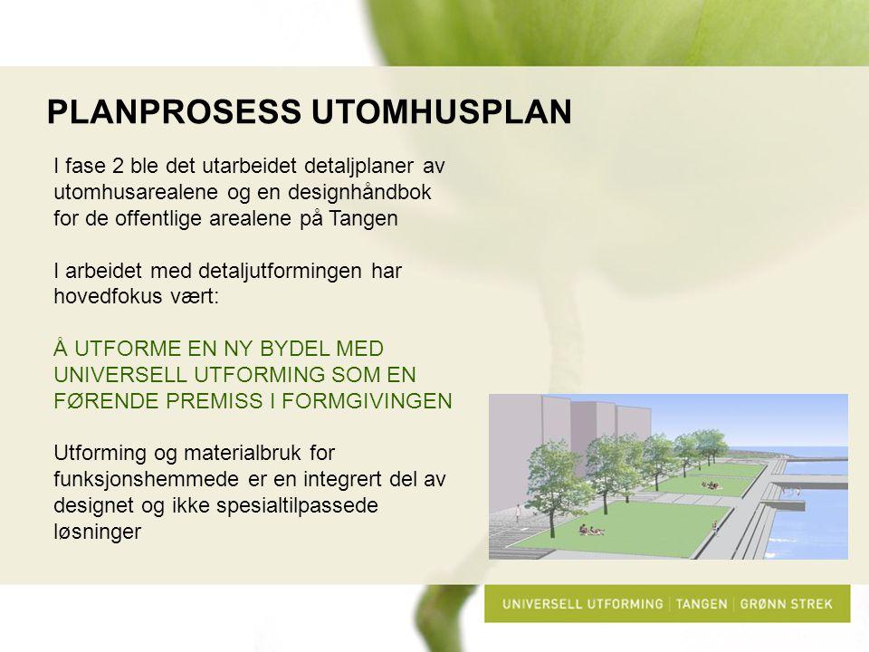 I fase 2 ble det utarbeidet detaljplaner av utomhusarealene og en designhåndbok for de offentlige arealene på Tangen I arbeidet med detaljutformingen