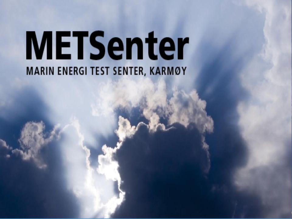METSenter, Karmøy Visjon: Å gjøre havet til løsningen på våre energibehov Forretningsidè: Tilby optimale testforhold for marin energiproduksjon