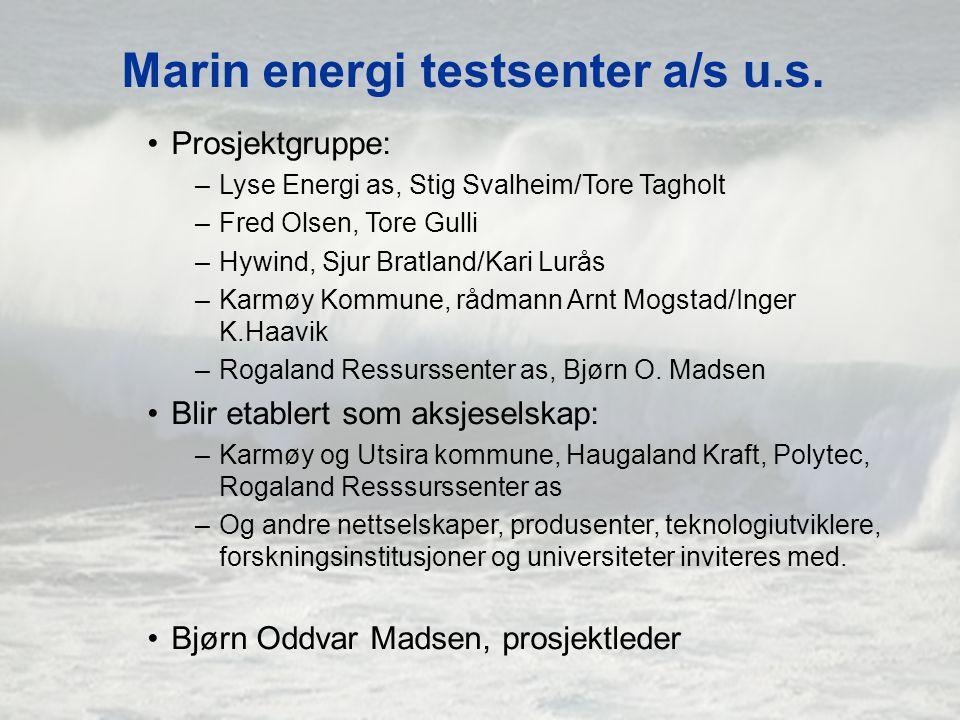 •Intensjon om å disponere en 12000 meter lang 15 MW sjøkabel, med oppkobling på land.