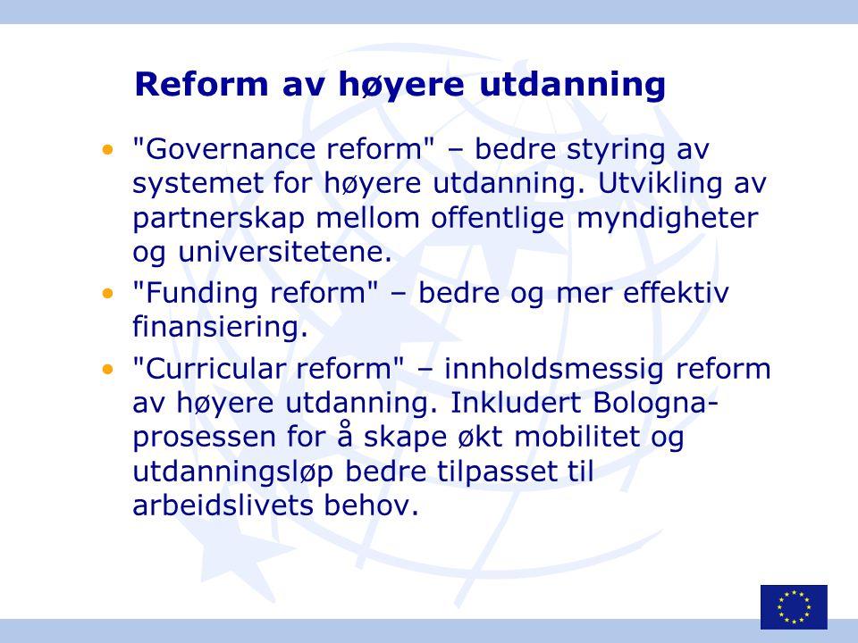 • Governance reform – bedre styring av systemet for høyere utdanning.