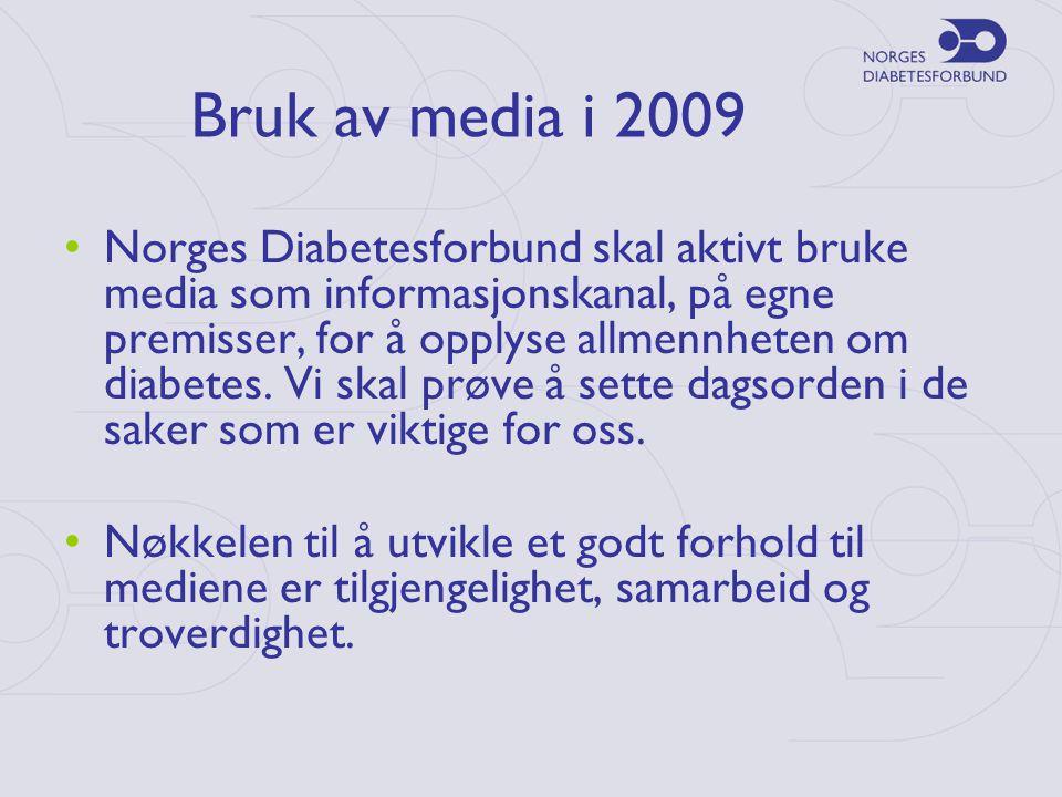 Bruk av media i 2009 •Norges Diabetesforbund skal aktivt bruke media som informasjonskanal, på egne premisser, for å opplyse allmennheten om diabetes.