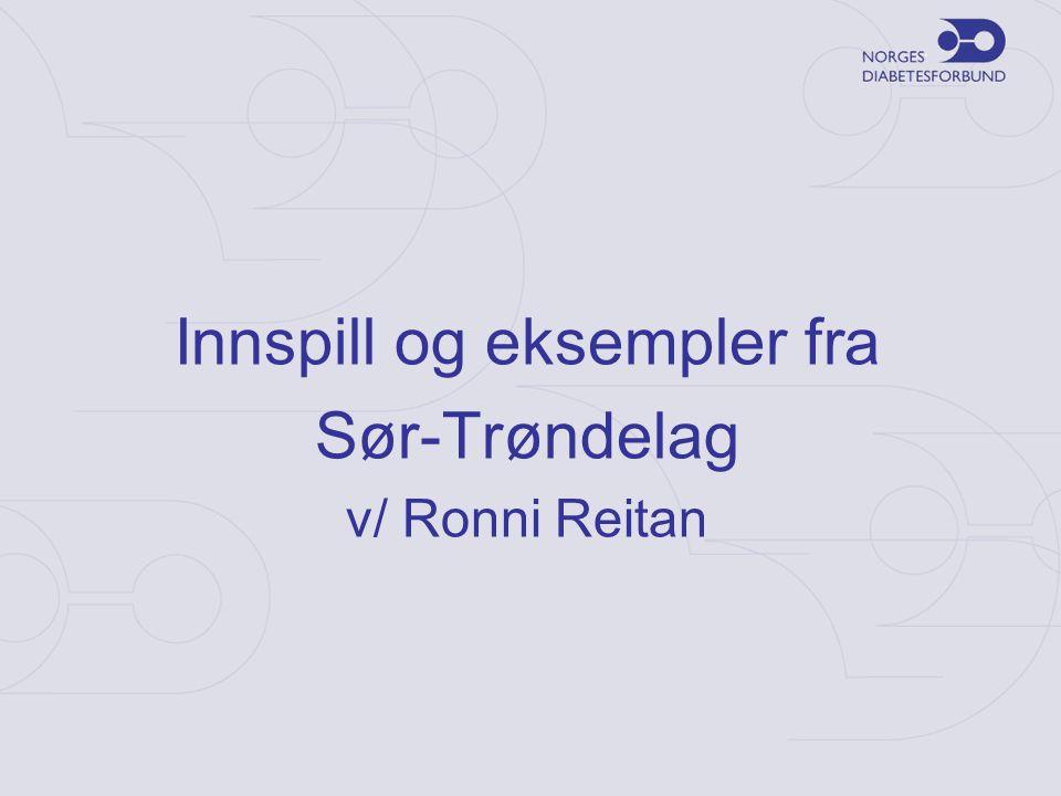 Innspill og eksempler fra Sør-Trøndelag v/ Ronni Reitan
