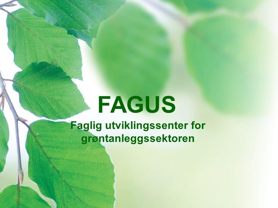 FAGUS Faglig utviklingssenter for grøntanleggssektoren