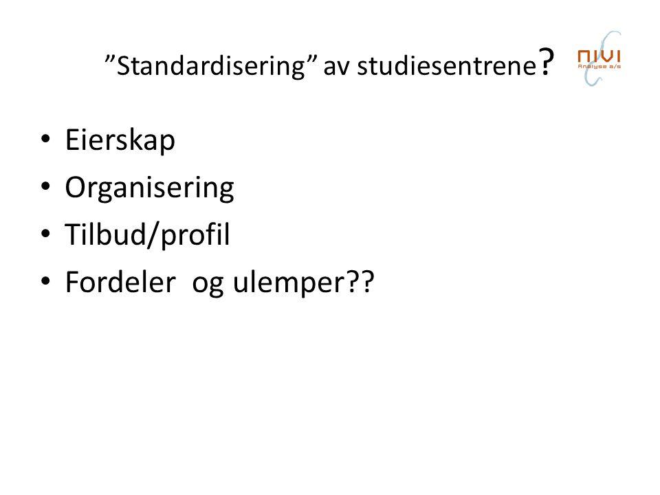Standardisering av studiesentrene .