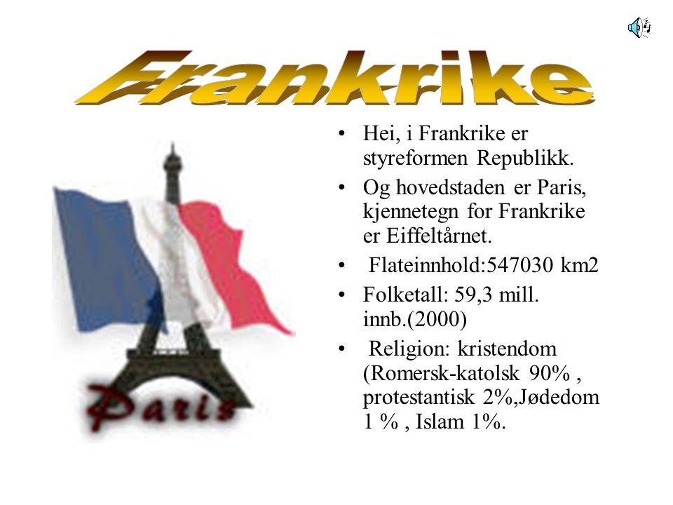 •Hei, i Frankrike er styreformen Republikk.