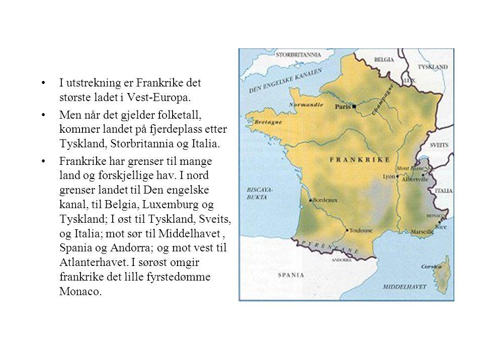 •I utstrekning er Frankrike det største ladet i Vest-Europa.