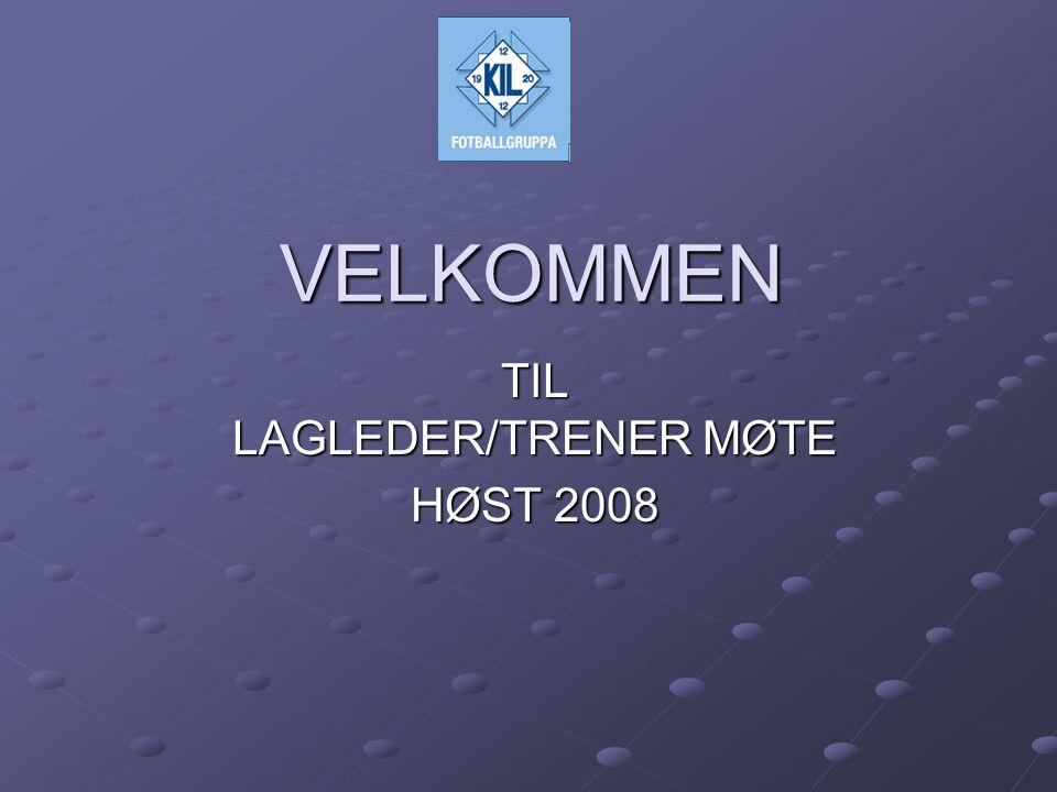 VELKOMMEN TIL LAGLEDER/TRENER MØTE HØST 2008