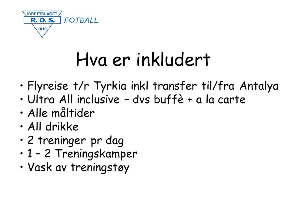 Hva er inkludert • Flyreise t/r Tyrkia inkl transfer til/fra Antalya • Ultra All inclusive – dvs buffè + a la carte • Alle måltider • All drikke • 2 t