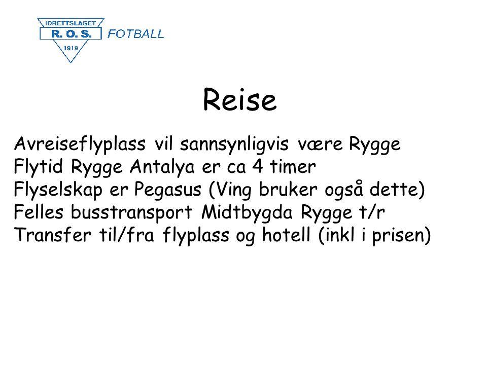Reise Avreiseflyplass vil sannsynligvis være Rygge Flytid Rygge Antalya er ca 4 timer Flyselskap er Pegasus (Ving bruker også dette) Felles busstransport Midtbygda Rygge t/r Transfer til/fra flyplass og hotell (inkl i prisen)