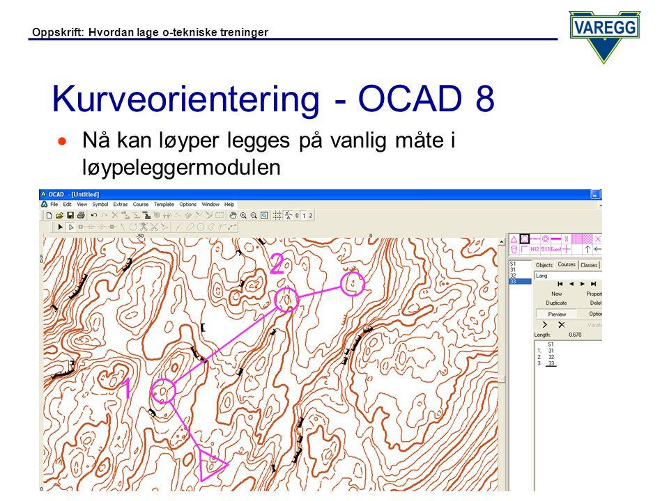 Oppskrift: Hvordan lage o-tekniske treninger Kurveorientering - OCAD 8  Før utskrift: Overtrykkseffekt: