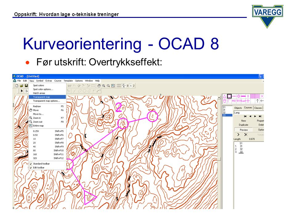 Oppskrift: Hvordan lage o-tekniske treninger Kurveorientering - OCAD 8  Før utskrift: Evt.