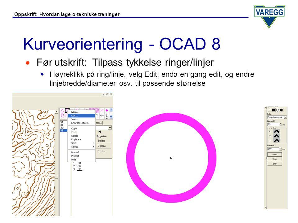 Oppskrift: Hvordan lage o-tekniske treninger Kurveorientering - OCAD 8  Nå kan løyper legges på vanlig måte i løypeleggermodulen  Løypen kan legges med vanlig kart som bakgrunnskart - deretter kan kurvekartet du har laget brukes som bakgrunnskart når kartet skrives ut  Husk å skrive ut mal for postutsetting på vanlig kart  For linjeorientering definerer man et nytt linjesymbol i løypeleggermodus med passende farge (gjerne blå - rødt ser man dårlig på et kurvekart), og tegner linjen på vanlig måte