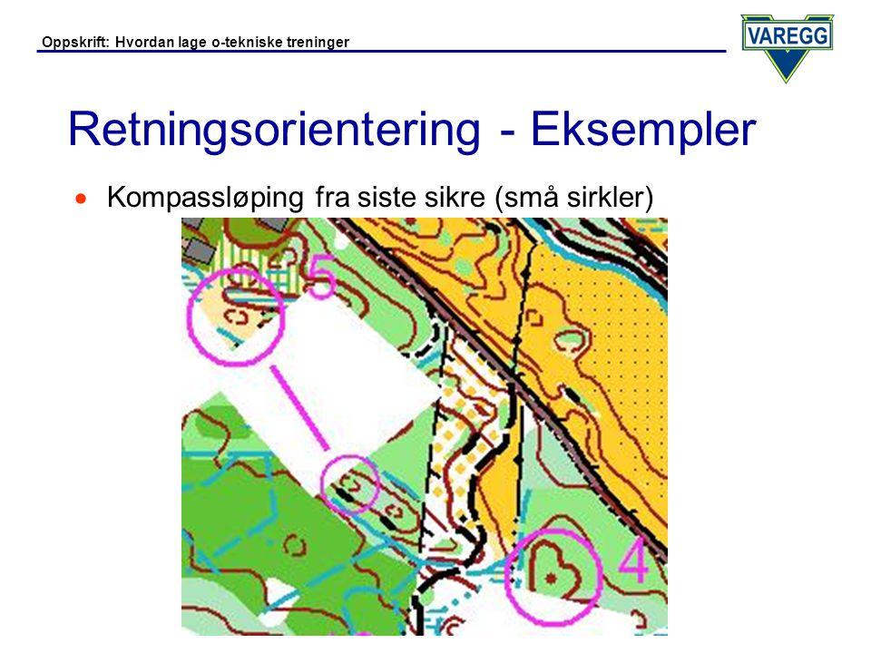 Oppskrift: Hvordan lage o-tekniske treninger Retningsorientering - Eksempler  Kompassløping med kun svarte + utvalgte detaljer