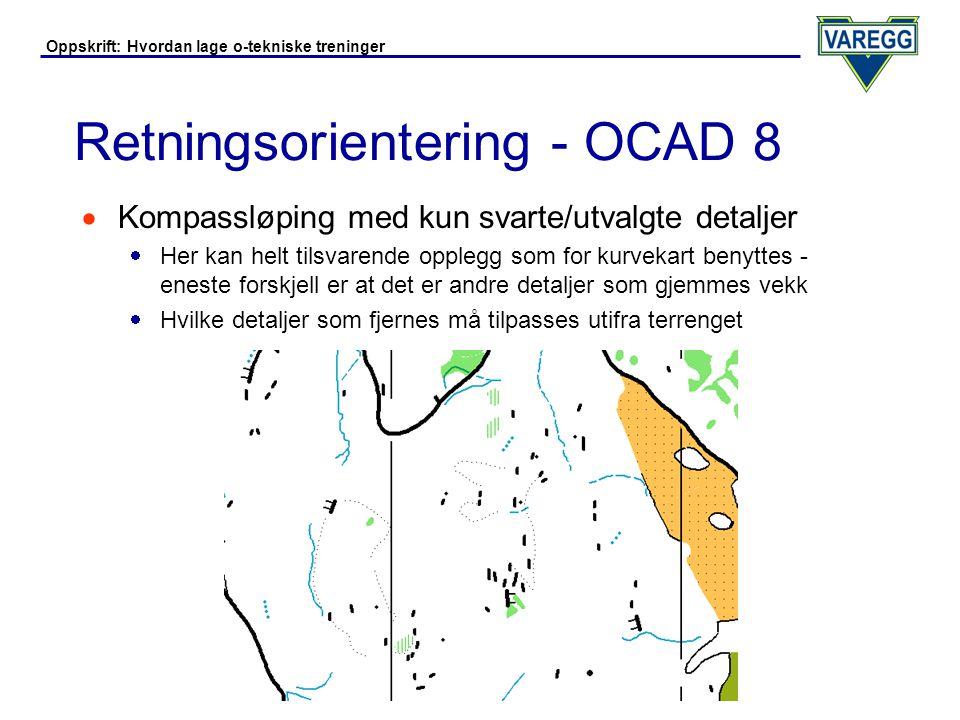 Oppskrift: Hvordan lage o-tekniske treninger Retningsorientering - OCAD 8  Kompassløping med korridor osv.