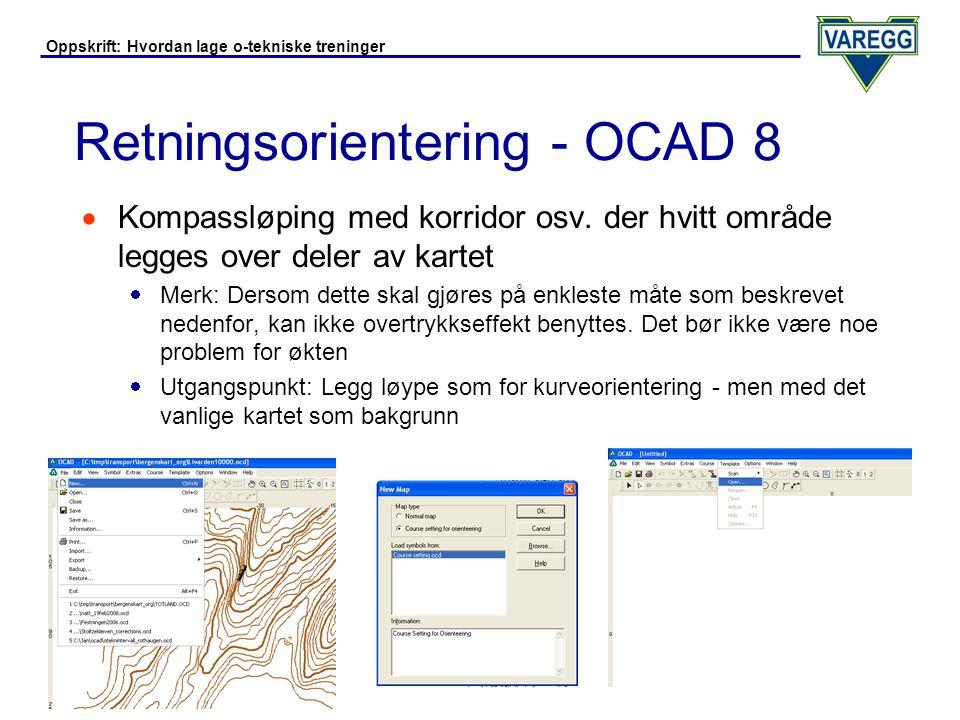 Oppskrift: Hvordan lage o-tekniske treninger Retningsorientering - OCAD 8  Velg symbolet Background Control Description