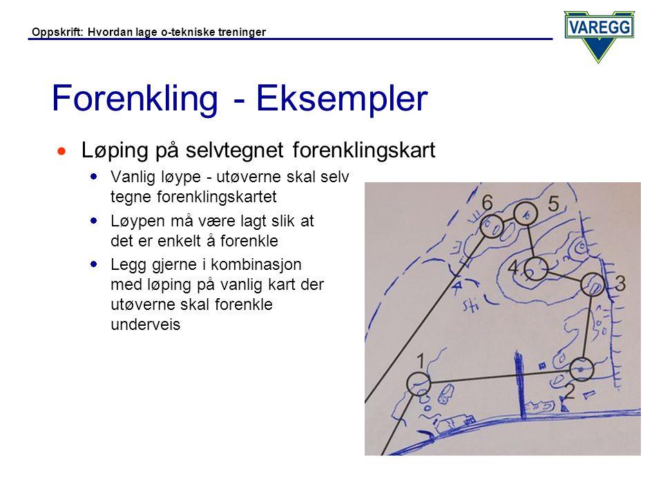 Oppskrift: Hvordan lage o-tekniske treninger Forenkling - OCAD 8  Kartmodus:  Fjern detaljer ved å markere en detalj, og trykke delete-knappen (dette må gjøres i en kopi av kartfilen)  Man kan også kutte en høydekurve / en vei, og bare fjerne halve veien (se illustrasjon neste slide)  Løypeleggermodus:  Bruk løypelegging som beskrevet under kurveorientering  Legg over hvite bokser som beskrevet under kompassorientering om nødvendig - dette kan også gjøres i kartmodus