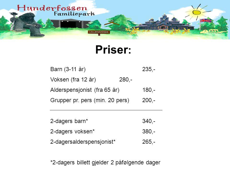 Priser : Barn (3-11 år)235,- Voksen (fra 12 år)280,- Alderspensjonist (fra 65 år)180,- Grupper pr. pers (min. 20 pers)200,- 2-dagers barn*340,- 2-dage