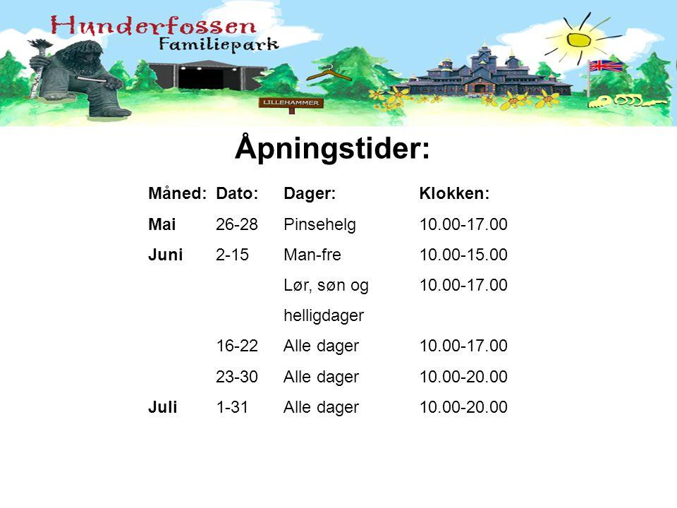 Åpningstider: Måned:Dato:Dager:Klokken: Mai26-28Pinsehelg10.00-17.00 Juni2-15Man-fre10.00-15.00 Lør, søn og 10.00-17.00 helligdager 16-22Alle dager10.