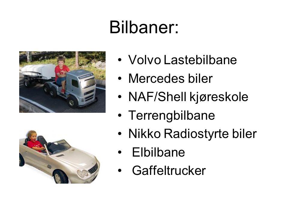 Bilbaner: •Volvo Lastebilbane •Mercedes biler •NAF/Shell kjøreskole •Terrengbilbane •Nikko Radiostyrte biler • Elbilbane • Gaffeltrucker