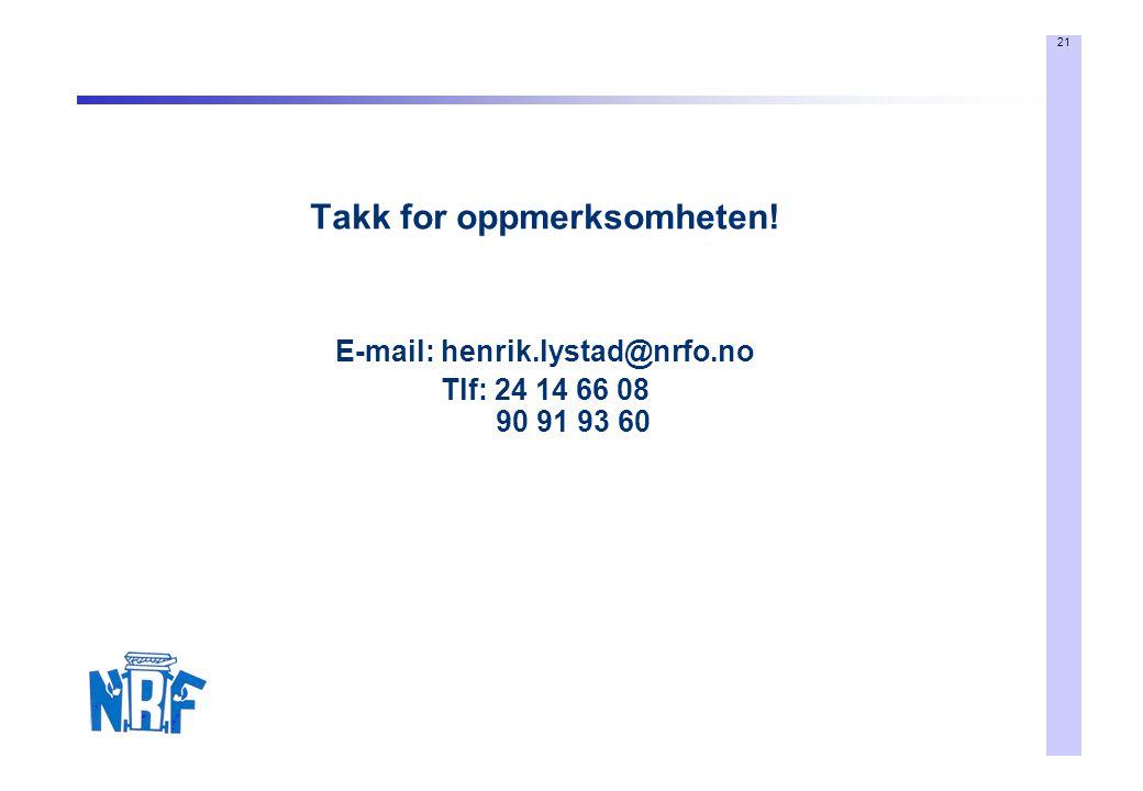 21 Takk for oppmerksomheten! E-mail: henrik.lystad@nrfo.no Tlf: 24 14 66 08 90 91 93 60