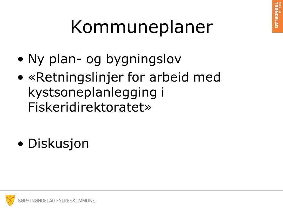 Kommuneplaner •Ny plan- og bygningslov •«Retningslinjer for arbeid med kystsoneplanlegging i Fiskeridirektoratet» •Diskusjon