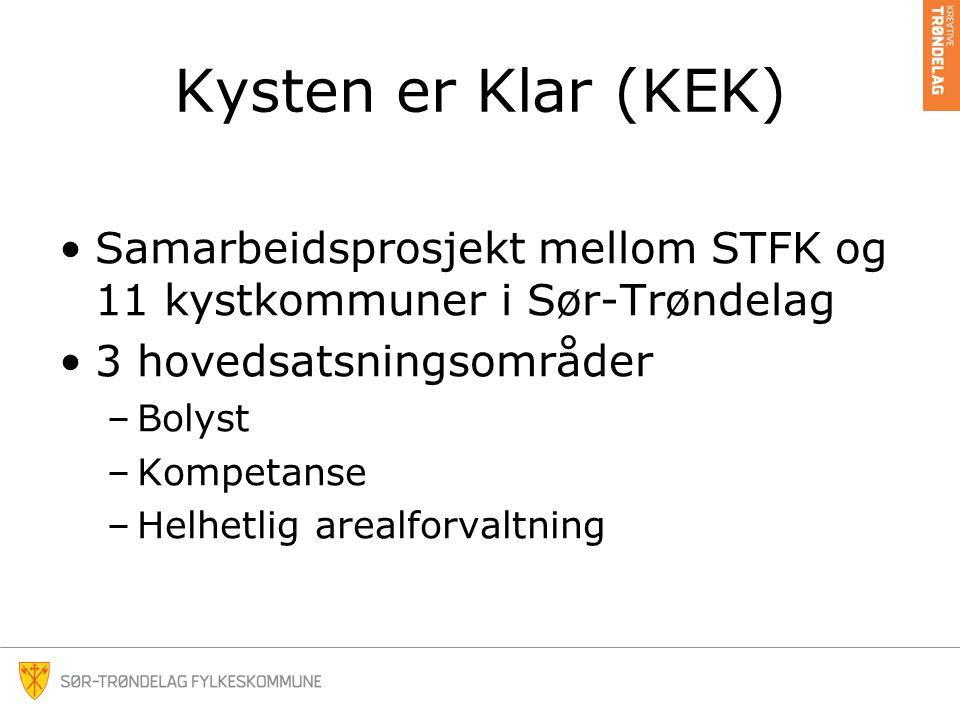 Kysten er Klar (KEK) •Samarbeidsprosjekt mellom STFK og 11 kystkommuner i Sør-Trøndelag •3 hovedsatsningsområder –Bolyst –Kompetanse –Helhetlig arealforvaltning