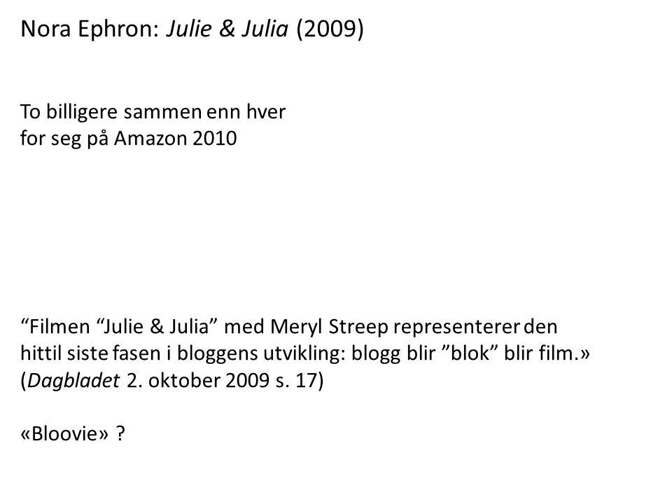 """Nora Ephron: Julie & Julia (2009) To billigere sammen enn hver for seg på Amazon 2010 """"Filmen """"Julie & Julia"""" med Meryl Streep representerer den hitti"""