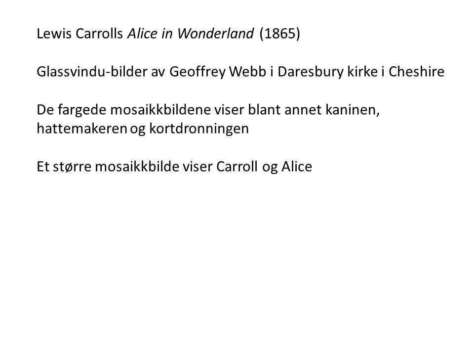 Lewis Carrolls Alice in Wonderland (1865) Glassvindu-bilder av Geoffrey Webb i Daresbury kirke i Cheshire De fargede mosaikkbildene viser blant annet