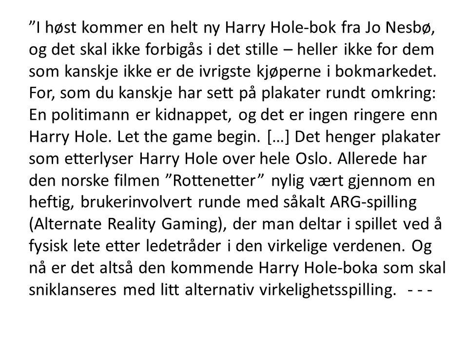 """""""I høst kommer en helt ny Harry Hole-bok fra Jo Nesbø, og det skal ikke forbigås i det stille – heller ikke for dem som kanskje ikke er de ivrigste kj"""