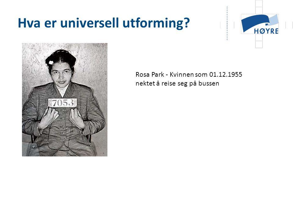Hva er universell utforming Rosa Park - Kvinnen som 01.12.1955 nektet å reise seg på bussen