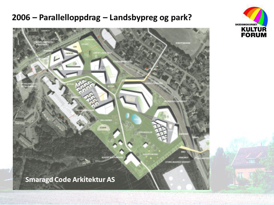 2006 – Parallelloppdrag – Landsbypreg og park? Smaragd Code Arkitektur AS