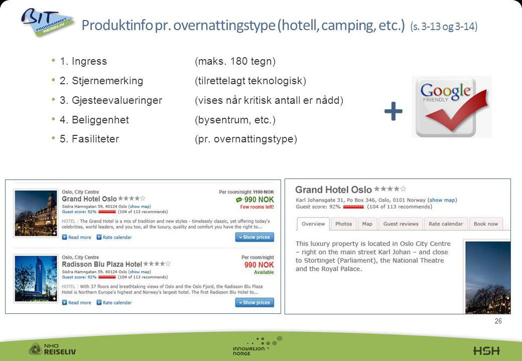 26 Produktinfo pr. overnattingstype (hotell, camping, etc.) (s. 3-13 og 3-14) • 1. Ingress(maks. 180 tegn) • 2. Stjernemerking(tilrettelagt teknologis