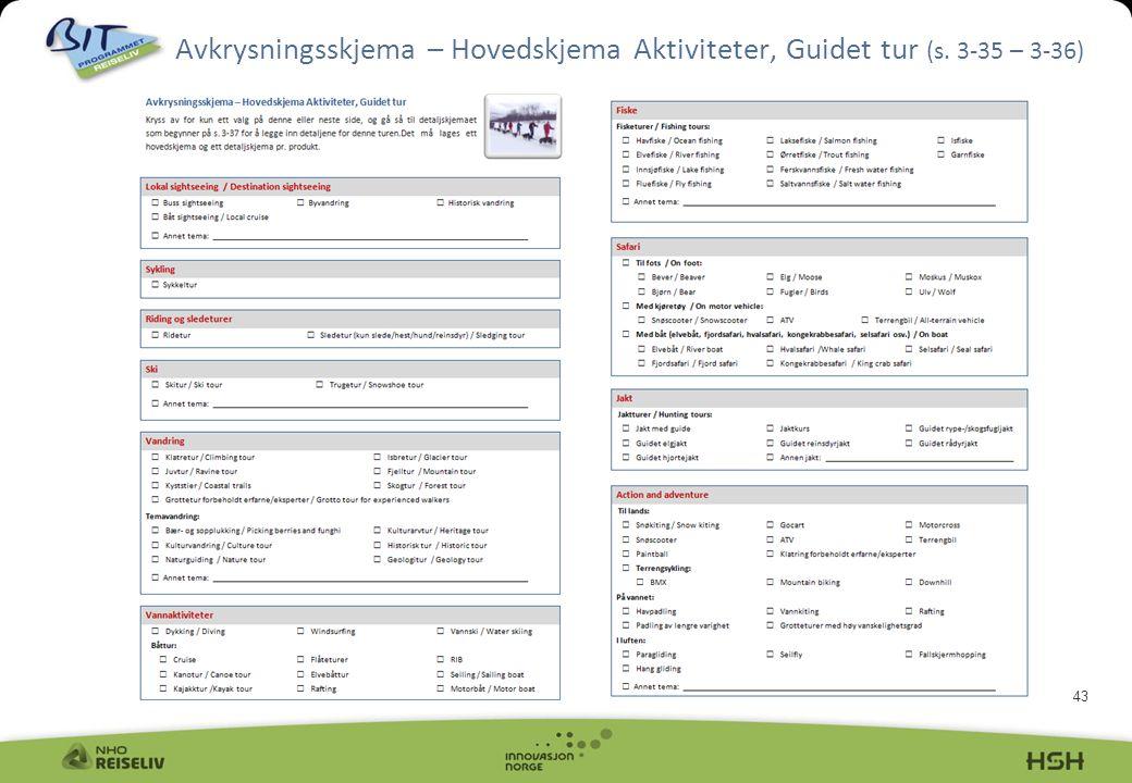 43 Avkrysningsskjema – Hovedskjema Aktiviteter, Guidet tur (s. 3-35 – 3-36)