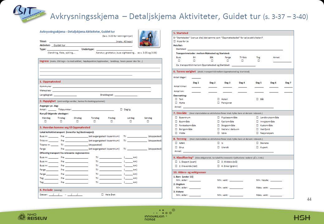44 Avkrysningsskjema – Detaljskjema Aktiviteter, Guidet tur (s. 3-37 – 3-40)