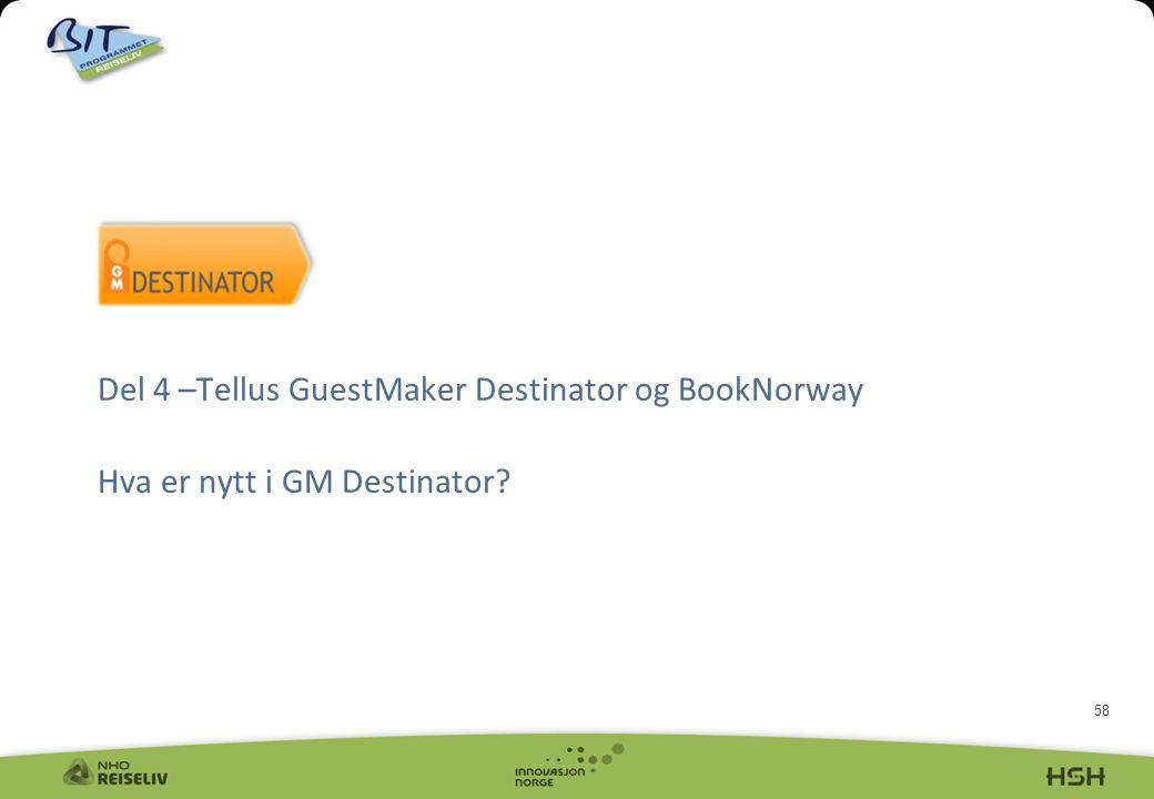 58 Del 4 –Tellus GuestMaker Destinator og BookNorway Hva er nytt i GM Destinator?